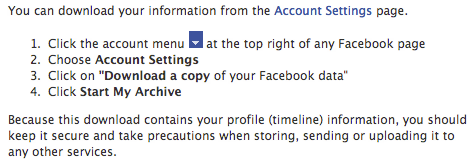 Steps To Download My Information From Facebook. Go to Account Settings, Download a Copy, Start My Archive.